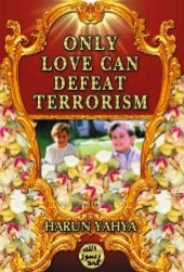 Harun Yahya Islam   Only Love Can D...