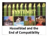 Hasselblad and the End of Compatibi...
