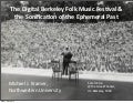 Hastac 2013 Talk: The Digital Berkeley Folk Music Festival & the Sonification of the Ephemeral Past
