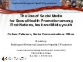 The use of  Social Media for Sexual Health Promotion among First Nations, Inuit and Metis Youth