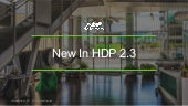 Hortonworks Technical Workshop: What's New in HDP 2.3