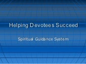 HELPING DEVOTEES SUCCEED