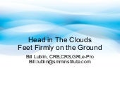 Head in the clouds feet firmly on the ground far