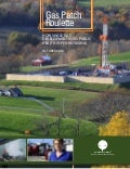 EARTHWORKS Study: Gas Patch Routlette - How Shale Gas Development Risks Public Health in Pennsylvania