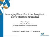 Leveraging BI and Predictive Analytics to deliver Real time forecasting