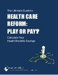 Health care reform pay or play guide   Health Benefit Solutions Since 1993