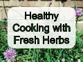 Healthy Cooking with Fresh Herbs