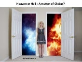 Heaven or hell a matter of choice