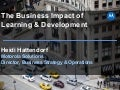The Business Impact of Learning and Development to the Bottom-Line-Heidi Hattendorf, Motorola Solutions