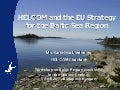 HELCOM and the EU Strategy for the Baltic Sea Region, Ms. Gabriella Lindholm