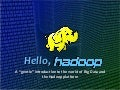 A gentle introduction to the world of BigData and Hadoop