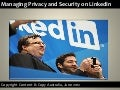 Helping You To Manage Your Security And Privacy On Linked In