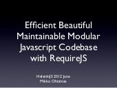 Beautiful Maintainable ModularJavascript Codebase with RequireJS - HelsinkiJS 2012 June Mikko Ohtamaa