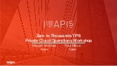 I Love APIs 2015 : Zero to Thousands TPS Private Cloud Operations Workshop