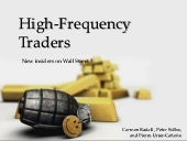 High frequency traders