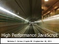 High Performance JavaScript (CapitolJS 2011)