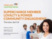 Higher Logic Learning Series - Supercharge Member Loyalty & Power Community Engagement