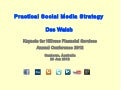 Practical Social Media Strategy: Keynote for Hillross Financial Services Annual Conference 2012