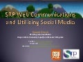 SRP Web Communication and Utilizing Social Media