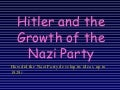 Hitler and the growth of the Nazi party