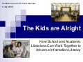 The Kids are Alright: How School and Academic Librarians Can Work Together to Promote Information Literacy