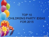 Top 10 Childrens party Ideas For 2015