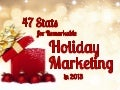 47 Stats for Remarkable Holiday Marketing