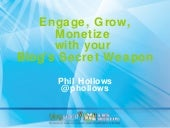 Engage, Grow, Monetize with your Bl...