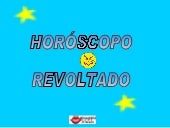 Horoscopo revoltado
