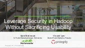 Hortonworks Protegrity Webinar: Leverage Security in Hadoop Without Sacrificing Usability Sept 22, 2015