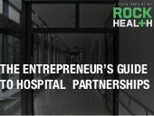 The Entrepreneur's Guide to Hospital Partnerships by @Rock_Health