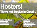 HostingCon 2011- How Not Just to Survive but Thrive in the Evolving Hosting Marketplace in Cloudy World