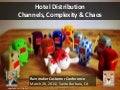 Hotel Distribution - Channels, Complexity and Chaos at Rainmaker Gaming & Hospitality Customer Conference