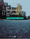 Housing First in Canada: Supporting Communities to End Homelessnes