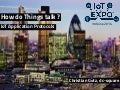 How Do 'Things' Talk? - An Overview of the IoT/M2M Protocol Landscape at IoT Expo 2014 in London