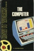 How It Works   The Computer (1979 Edition)