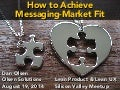How to Achieve Messaging-Market Fit by Dan Olsen