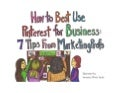 How to Best Use Pinterest for Business: 7 Tips From MarketingProfs [Infodoodle]