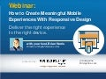 Webinar: How to Create Meaningful Mobile Experience with Responsive Design