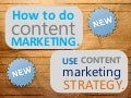 How to do Content Marketing Use Content Marketing Strategy