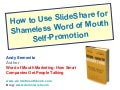 How To Use Slide Share for Shameless Word of Mouth Self Promotion