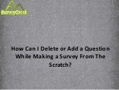 How Can I Delete or Add a Question in a Survey Made from Scratch?