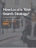 How Local is Your Search Strategy: A Planning Guide for Paid Search Managers