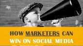 How Marketers Can Win On Social Media