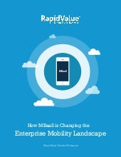 How MBaaS is Shaping Up Enterprise Mobility - a whitepaper by RapidValue Solutions
