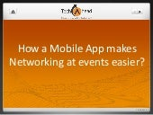 Mobile apps makes networking easier...