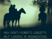 How Monty Roberts Concepts Help Leaders