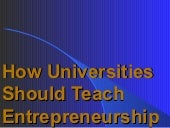 How Universities Should Teach Entre...