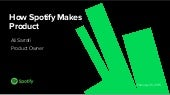 How spotify makes product