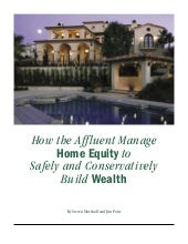 How The Affluent Manage Home Equity...